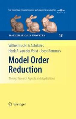 Rommes, Joost - Model Order Reduction: Theory, Research Aspects and Applications, ebook