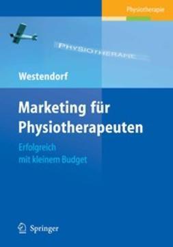 Westendorf, Christian - Marketing für Physiotherapeuten, e-bok