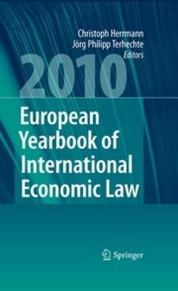 Herrmann, Christoph - European Yearbook of International Economic Law 2010, ebook