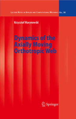 Marynowski, Krzysztof - Dynamics of the Axially Moving Orthotropic Web, ebook