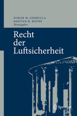Giemulla, Elmar M. - Recht der Luftsicherheit, ebook