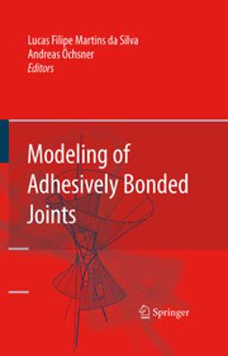 Silva, Lucas Filipe Martins da - Modeling of Adhesively Bonded Joints, ebook