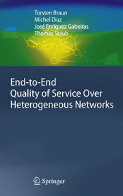 Braun, Torsten - End-to-End Quality of Service Over Heterogeneous Networks, e-kirja