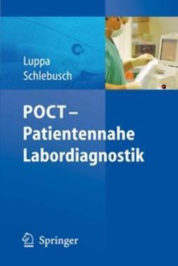Luppa, Peter B. - POCT — Patientennahe Labordiagnostik, ebook