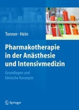 Tonner, Peter H. - Pharmakotherapie in der Anästhesie und Intensivmedizin, ebook