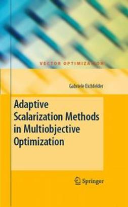 Eichfelder, Gabriele - Adaptive Scalarization Methods in Multiobjective Optimization, ebook