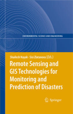 Nayak, Shailesh - Remote Sensing and GIS Technologies for Monitoring and Prediction of Disasters, e-kirja