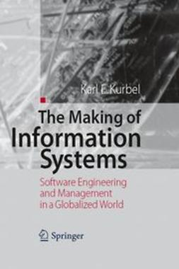 Kurbel, Karl E. - The Making of Information Systems, ebook