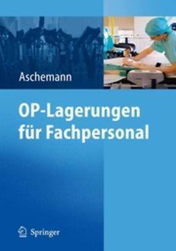 Aschemann, Dirk - OP-Lagerungen für Fachpersonal, ebook