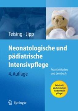 Teising, Dagmar - Neonatologische und pädiatrische Intensivpflege, ebook
