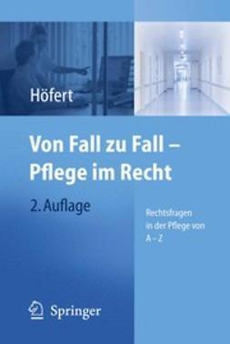 Höfert, Rolf - Von Fall zu Fall — Pflege im Recht, ebook
