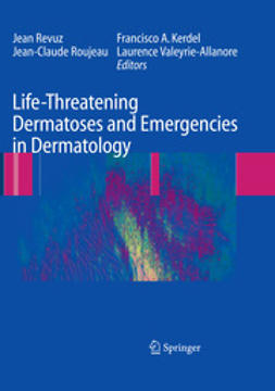 Revuz, Jean - Life-Threatening Dermatoses and Emergencies in Dermatology, e-bok
