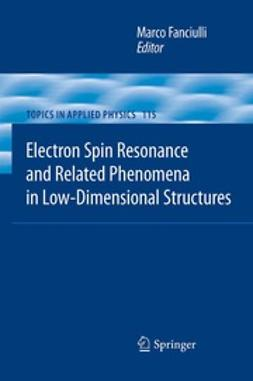 Fanciulli, Marco - Electron Spin Resonance and Related Phenomena in Low-Dimensional Structures, ebook