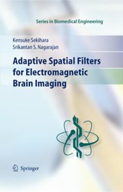 Nagarajan, Srikatan S. - Adaptive Spatial Filters for Electromagnetic Brain Imaging, ebook
