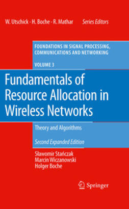 Stanczak, Slawomir - Fundamentals of Resource Allocation in Wireless Networks, ebook