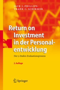 Phillips, Jack J. - Return on Investment in der Personalentwicklung, ebook