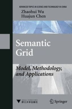 Chen, Hua-jun - Semantic Grid: Model, Methodology, and Applications, e-bok