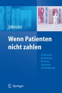 Ulbricht, Ellen - Wenn Patienten nicht zahlen, ebook