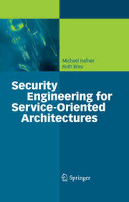 Breu, Ruth - Security Engineering for Service-Oriented Architectures, e-bok