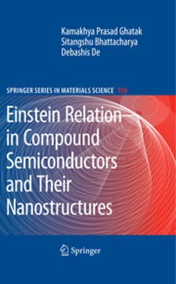 Bhattacharya, Sitangshu - Einstein Relation in Compound Semiconductors and their Nanostructures, ebook