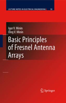 Minin, Igor V. - Basic Principles of Fresnel Antenna Arrays, ebook