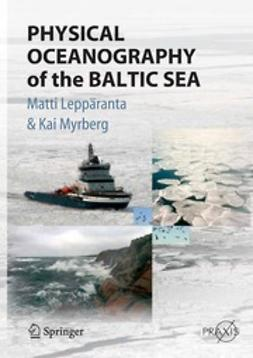 Leppäranta, Matti - Physical Oceanography of the Baltic Sea, e-bok