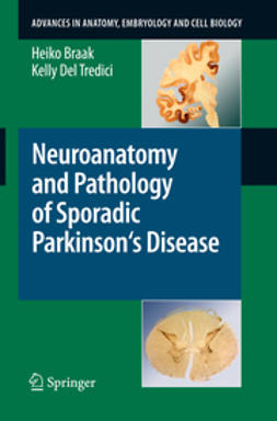 Braak, Heiko - Neuroanatomy and Pathology of Sporadic Parkinson's Disease, ebook