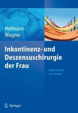 Hofmann, Rainer - Inkontinenz-und Deszensuschirurgie der Frau, ebook