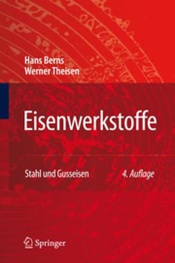 Berns, Hans - Eisenwerkstoffe - Stahl und Gusseisen, ebook