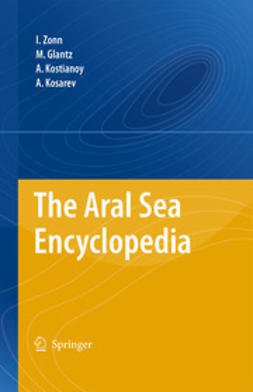 Zonn, Igor S. - The Aral Sea Encyclopedia, ebook