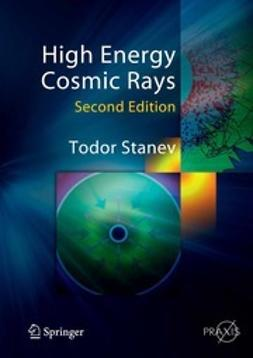 Stanev, Todor - High Energy Cosmic Rays, e-bok
