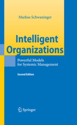 Schwaninger, Markus - Intelligent Organizations, e-kirja