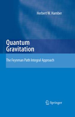 Hamber, Herbert W. - Quantum Gravitation, ebook