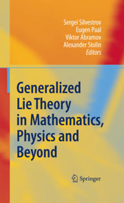 Abramov, Viktor - Generalized Lie Theory in Mathematics, Physics and Beyond, e-bok