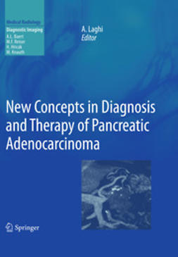 Laghi, Andrea - New Concepts in Diagnosis and Therapy of Pancreatic Adenocarcinoma, ebook