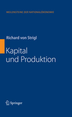 Strigl, Richard - Kapital und Produktion, ebook