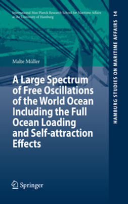 Müller, Malte - A Large Spectrum of Free Oscillations of the World Ocean Including the Full Ocean Loading and Self-attraction Effects, ebook