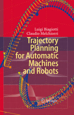 Biagiotti, Luigi - Trajectory Planning for Automatic Machines and Robots, ebook