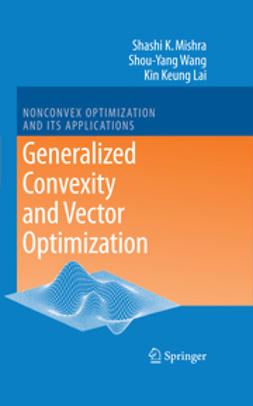 Lai, Kin Keung - Generalized Convexity and Vector Optimization, ebook