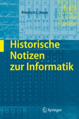 Bauer, Friedrich L. - Historische Notizen zur Informatik, ebook