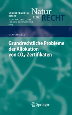 Küll, Carolin - Grundrechtliche Probleme der Allokation von CO2-Zertifikaten, e-bok