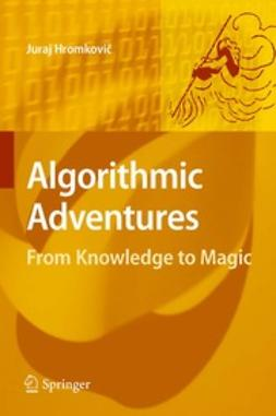 Hromkovic, Juraj - Algorithmic Adventures, ebook
