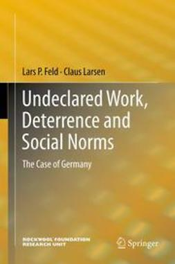 Feld, Lars P. - Undeclared Work, Deterrence and Social Norms, ebook