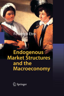 Etro, Federico - Endogenous Market Structures and the Macroeconomy, ebook