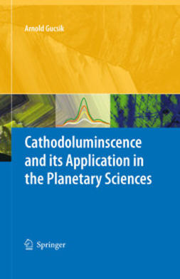 Gucsik, Arnold - Cathodoluminescence and its Application in the Planetary Sciences, ebook