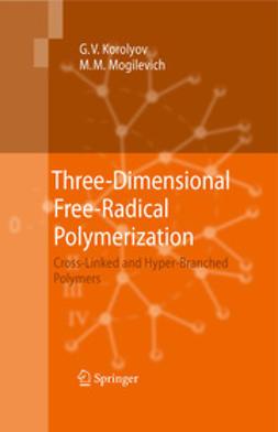 Korolev, Gennady V. - Three-Dimensional Free-Radical Polymerization, ebook