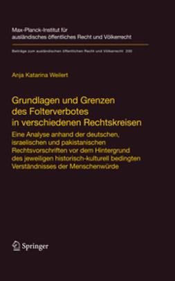 Weilert, Anja Katarina - Grundlagen und Grenzen des Folterverbotes in verschiedenen Rechtskreisen, ebook