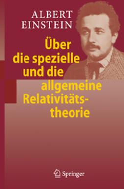Einstein, Albert - Über die spezielle und die allgemeine Relativitätstheorie, ebook
