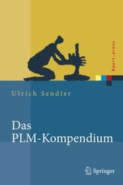 Sendler, Ulrich - Das PLM-Kompendium, ebook