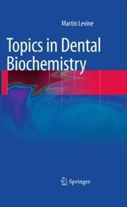 Levine, Martin - Topics in Dental Biochemistry, e-bok